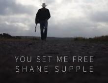 Shane Supple - You Set Me Free
